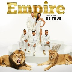 Empire: Music From 'Be True' - Empire Cast