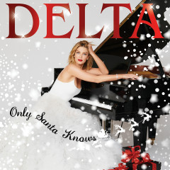 Only Santa Knows - Delta Goodrem