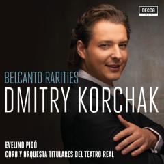 Belcanto Rarities - Dmitry Korchak, Orquesta Sinfónica de Madrid, Evelino Pidò