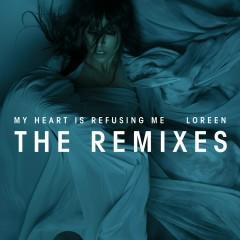My Heart Is Refusing Me (Remixes) - Loreen