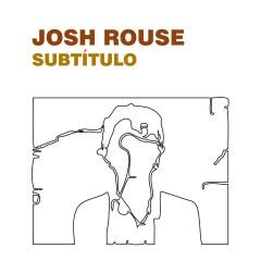 Subtitulo - Josh Rouse