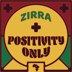 Positivity Only - Zirra