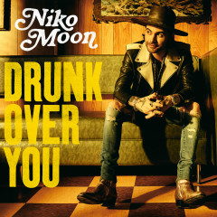 DRUNK OVER YOU