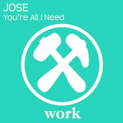 You're All I Need - JOSE