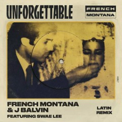 Unforgettable (Latin Remix) - French Montana,J Balvin,Swae Lee