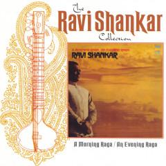 The Ravi Shankar Collection: A Morning Raga / An Evening Raga (Remastered) - Ravi Shankar