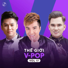 Thế Giới V-Pop Vol 17