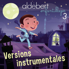 Enfantillages 3 (Versions instrumentales) - Aldebert