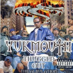 Thugged Out: The Albulation - Yukmouth
