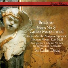 Bruckner: Mass No.3 - Sir Colin Davis, Karita Mattila, Marjana Lipovsek, Thomas Moser, Kurt Moll