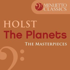 The Masterpieces - Holst: The Planets, Op. 32 - Saint Louis Symphony Orchestra, Walter Susskind