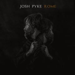 Rome - Josh Pyke