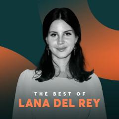 Những Bài Hát Hay Nhất Của Lana Del Rey