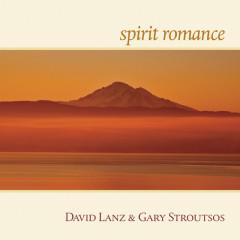 Spirit Romance - David Lanz, Gary Stroutsos