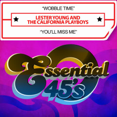 Wobble Time / You'll Miss Me (Digital 45) - Lester Young, The California Playboys