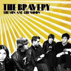 The Sun And The Moon - The Bravery