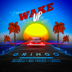Wake up - Gringo, Maxwell, Moe Phoenix, Laruzo