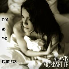 Not as We Remix EP (DMD Maxi) - Alanis Morissette