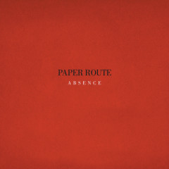 Absence - Paper Route