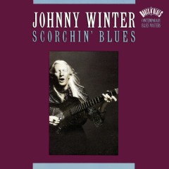 Scorchin' Blues - Johnny Winter