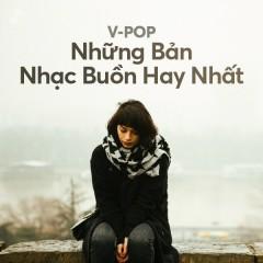 Những Bản Nhạc Buồn Hay Nhất - Mr. Siro, Hòa Minzy, Hương Ly, Vương Anh Tú