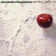 Mientras Existas Tú - Armando Manzanero