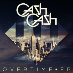 Overtime EP - Cash Cash