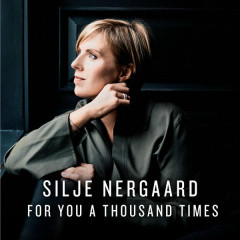 For You a Thousand Times (Radio Edit) - Silje Nergaard