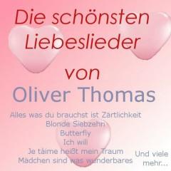 Die schönsten Liebeslieder von Oliver Thomas - Oliver Thomas