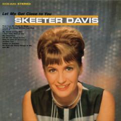 Let Me Get Close To You (With Bonus Tracks) - Skeeter Davis