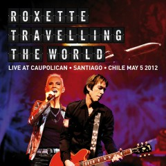 Travelling The World Live at Caupolican, Santiago, Chile May 5, 2012 - Roxette