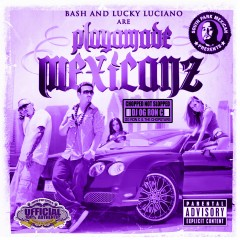 Playamade Mexicanz (Chopped Not Slopped) - Baby Bash, Lucky Luciano, DJ OG Ron C