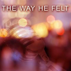 The Way He Felt - Dash Of Honey