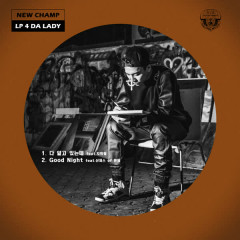 New Champ THE 2nd Single LP 4 DA LADY