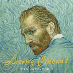 Loving Vincent (Original Motion Picture Soundtrack) - Clint Mansell