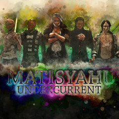 Undercurrent - Matisyahu
