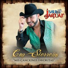 Con Sierrenõ Mis Canciones Favoritas - Saul El Jaguar Alarcón