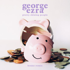 Pretty Shining People (HONNE Remix) - George Ezra