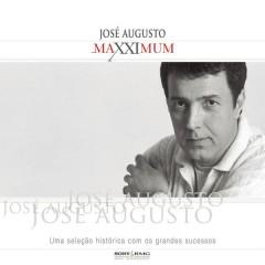 Maxximum - José Augusto - Jose Augusto