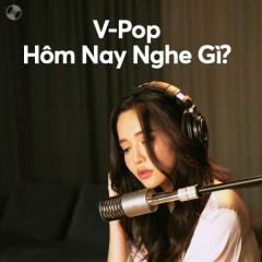 V-Pop Hôm Nay Nghe Gì?