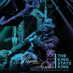 The King Stays King - Sold Out at Madison Square Garden - Romeo Santos