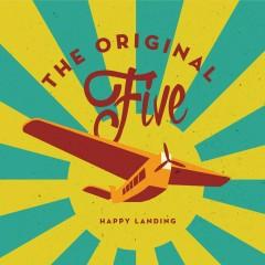 Happy Landing - The Original Five