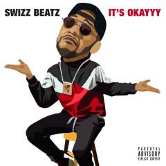It's Okayyy (Single) - Swizz Beatz
