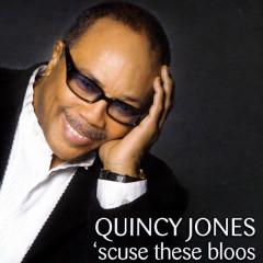 Scuse These Bloos - Quincy Jones