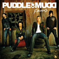 Famous - Puddle Of Mudd