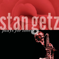 Plays For Lovers - Stan Getz