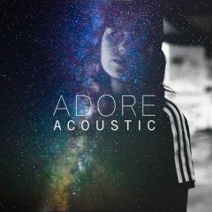Adore (Acoustic) - Amy Shark