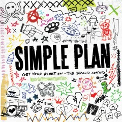 Get Your Heart On! - the Second Coming! - Simple Plan