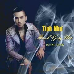 Tình Như Mảnh Giấy Ướt (Single) - Quang Mask