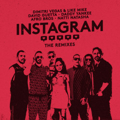 Instagram (The Remixes) - Dimitri Vegas & Like Mike, David Guetta, Daddy Yankee, Afro Bros, Natti Natasha
